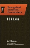1, 2 & 3 John, Evangelical Exegetical Commentary Series