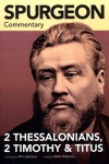 Spurgeon Commentary, 2 Thessalonians, 2 Timothy & Titus