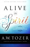 Alive in the Spirit, Experiencing the Presence and Power of God