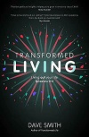 Transformed Living, Living Out Your Life - Ephesians 4-6