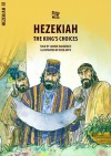 Hezekiah, The King's Choices - Bible Wise