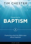 Preparing for Baptism, Exploring what the Bible says about Baptism