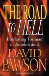 The Road to Hell, Everlasting Torment or Annihilation?