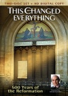 DVD - This Changed Everything, 500 Years of the Reformation, 2 DVD