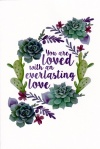 Card - Your Are Loved With An Everlasting Love