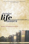 Christian Life Issues -  Vol 1