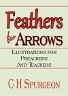 Feathers for Arrows, Illustrations for Preachers and Teachers