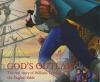 God's Outlaw, The Real Story of William Tyndale