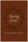Seeing Jesus: Seeking and Finding Him in the Scriptures