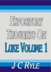 Expository Thoughts on Luke Volume 1 - CCS