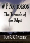W P Nicholson - The Tornado of the Pulpit