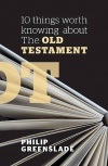 10 Things Worth Knowing About the Old Testament