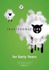Transformed Life - Early Years