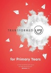 Transformed Life - Primary Years