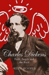 Charles Dickens: Faith, Angels and the Poor