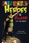 Heroes & Villains of the Bible