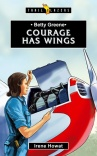 Betty Greene - Courage Has Wings - Trailblazers