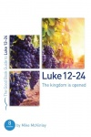 Good Book Study Guide, Luke 12-24: The Kingdom is Opened