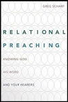 Relational Preaching, Knowing God, His Word, and Your Hearers