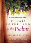 30 Days in the Land of the Psalms: A Holy Land Devotional