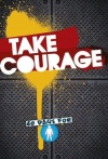 Take Courage: 60 Days Devotional for Boys