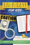 Cold Case Christianity for Kids: Investigate Jesus with a Real Detective