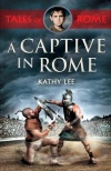 A Captive in Rome, Tales of Rome Series