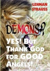Demons? YES! But Thank God for Good Angels