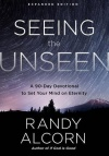 Seeing the Unseen: A 90-Day Devotional to Set Your Mind on Eternity