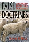 False Doctrines, Answered from the Scriptures