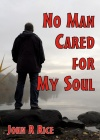 No Man Cared for My Soul