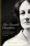 Mrs Oswald Chambers, The Woman behind the World's Bestselling Devotional