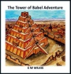 The Tower of Babel Adventure