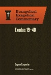 Exodus 19 - 40, Evangelical Exegetical Commentary Series
