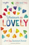 Whatever is Lovely: A 90-Day Devotional