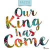 2018 Faith, Our King Has Come Wall Calendar