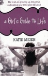A Girl's Guide to Life: The Truth on Growing Up