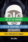 Out of the Shadows of African Traditional Religion