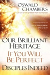Our Brilliant Heritage, If You Will Be Perfect & Disciples Indeed