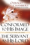 Conformed to His Image & The Servant as His Lord