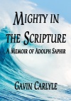 Mighty In the Scripture - A Memoir of Adolph Saphir