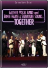 DVD - Gaither Vocal Band and Ernie Haase & Signature Sound - Together