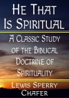 He That is Spiritual, A Classic Study on the Biblical Doctrine of Spirituality