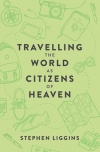 Travelling the World as Citizen of Heaven