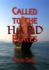 Called to the Hard Places - Any place but China!