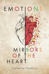Emotions: Mirrors of the Heart