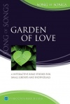 Matthias Media Study Guide, Song of Songs - Garden of Love