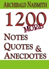 1200 More Notes, Quotes and Anecdotes