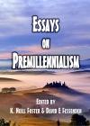 Essays on Premillennialism