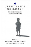 Jephthah's Children: The Innocent Casualties of Same-Sex Parenting Paperback